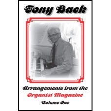 Tony Back - Arrangements from the ORGAN1st Magazine (Book) (2005)