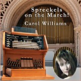Carol Williams - Spreckels On The March! (2011)