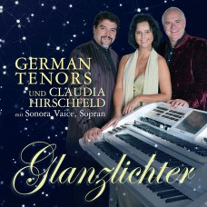 Claudia Hirschfeld & The German Tenors - Glanzlichter (2013)