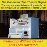 William Davies and Tom Hazleton - The Copeman Hart Theatre Organ (2013)