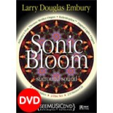 Larry Douglas Embury - Sonic Bloom (DVD+CD) (2003)