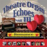 Theatre Organ Echoes 3 - Romance (2007)