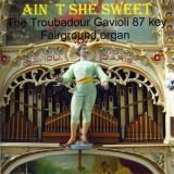 Fairground Organ (Troubadour Gavioli) - Ain't She Sweet (2011)