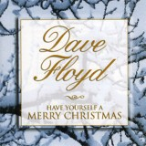 Dave Floyd - Have Yourself A Merry Christmas (2004)