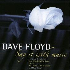 Dave Floyd - Say It With Music (2009)