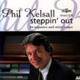 Phil Kelsall - Steppin' Out
