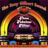 Tony Gilbert - Those Fabulous Fifties (2009)
