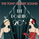 The Tony Gilbert Sound - The Roaring 20s (2014)