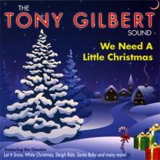 Tony Gilbert - We Need A Little Christmas (2009)