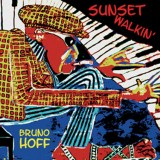 Bruno Hoff - Sunset Walkin' (2008)