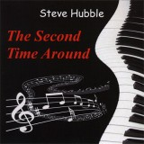 Steve Hubble - The Second Time Around (2012)