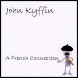John Kyffin - A French Connection (2011)