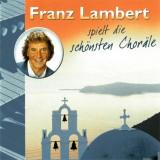 Franz Lambert - Spielt die Schonsten Chorale (Favourite Hymns) (2005)