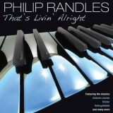 Philip Randles - That's Livin' Alright (2011)
