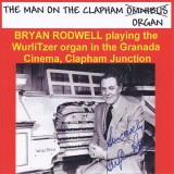 Bryan Rodwell - The Man On The Clapham Organ (2013)