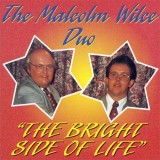 Malcolm Wilce Duo - The Bright Side of Life