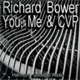 Richard Bower - You, Me & CVP (2005)