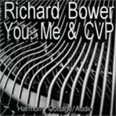 Richard Bower - You, Me & CVP (2005)