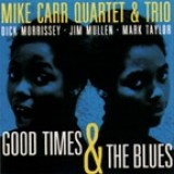 Mike Carr - Good Times And The Blues (1993)