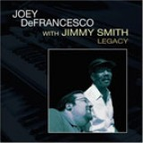 Joey DeFrancesco and Jimmy Smith - Legacy (2005)