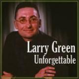 Larry Green - Unforgettable (2004)
