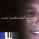 Jon Smith - Some Enchanted Evening (2004)