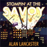 Alan Lancaster - Stompin' At The Savoy (2004)