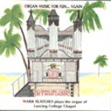 Mark Blatchley - Organ Music For Fun, Again (1996)