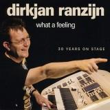 DirkJan Ranzijn - What A Feeling (30 Years on Stage) (2015)