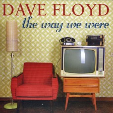 Dave Floyd - The Way We Were (2016)