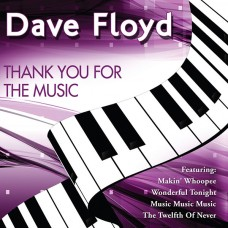 Dave Floyd - Thank You For The Music (2015)