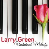 Larry Green - Unchained Melody (2014)