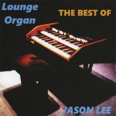 Jason Lee - The Best of Lounge Organ 1 (2015)