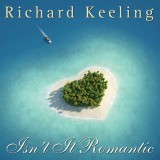 Richard Keeling - Isn't It Romantic (2016)