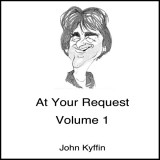 John Kyffin - At Your Request: Volume 1 (2008)