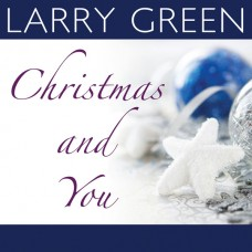 Larry Green - Christmas and You (2015)