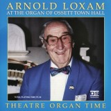 Arnold Loxam - Theatre Organ Time (1996)