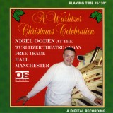 Nigel Ogden - A Wurlitzer Christmas Celebration (1994)