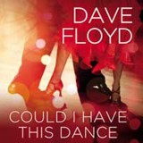 Dave Floyd - Could I Have This Dance (2017)