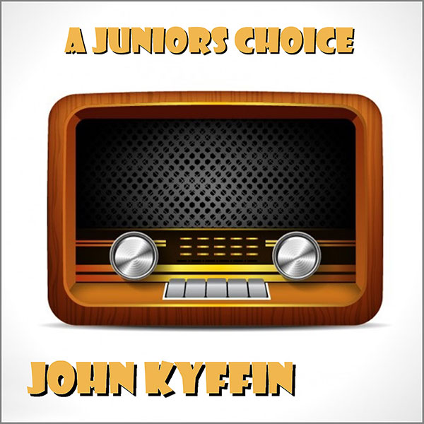 John Kyffin - Juniors Choice