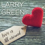 Larry Green - Love Is All Around (2017)