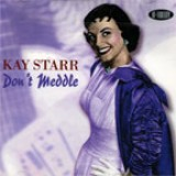 Kay Starr - Don't Meddle (2004)