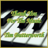 Tim Butterworth - Thank You For The Music (2008)