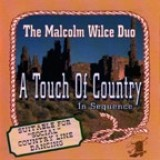 Malcolm Wilce Duo - A Touch of Country (1997)