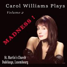 Carol Williams - Plays... Volume 2 - Madness!  (2009)