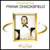 Frank Chacksfield - The Essential Frank Chacksfield (2006)