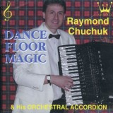 Raymond Chuchuk - Dance Floor Magic (2001)