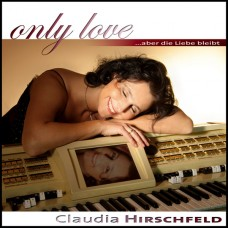 Claudia Hirschfeld - Only Love (2006)