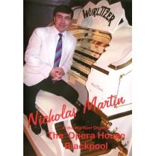 Nicholas Martin - At The Wurlitzer Organ Of The Opera House, Blackpool (DVD) (2008)
