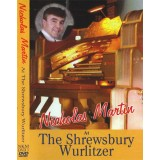 Nicholas Martin - At The Shrewsbury Wurlitzer (DVD) (2010)
